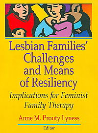 Lesbian Families' Challenges And Means of Resiliency