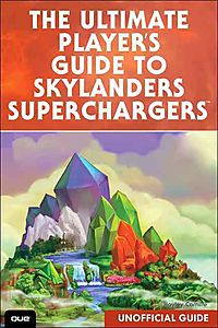 The Ultimate Player's Guide to Skylanders Superchargers