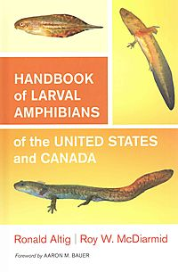 Handbook of Larval Amphibians of the United States and Canada