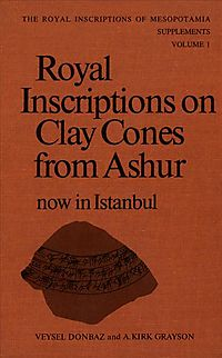 Royal Inscriptions on Clay Cones from Ashur Now in Istanbul