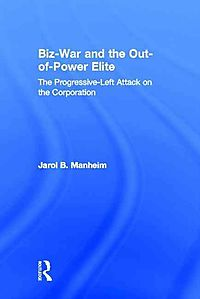 Biz-War and the Out-Of-Power Elites