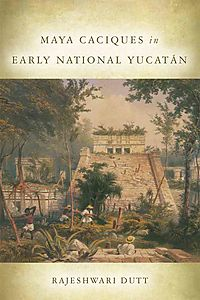 Maya Caciques in Early National Yucat?n