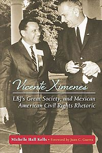 Vicente Ximenes, LBJ's Great Society, and Mexican American Civil Rights Rhetoric