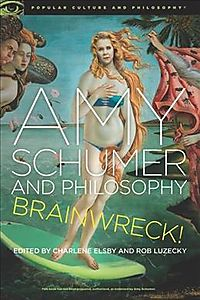 Amy Schumer and Philosophy