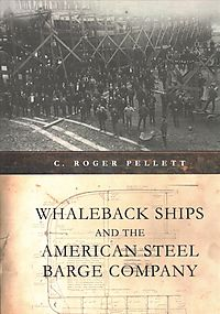 Whaleback Ships and the American Steel Barge Company
