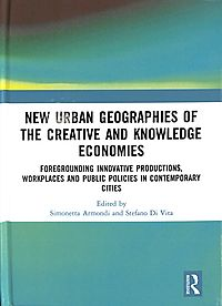 New Urban Geographies of the Creative and Knowledge Economies
