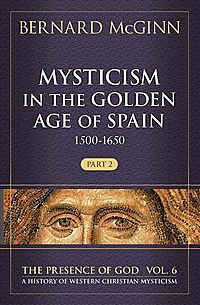 Mysticism in the Golden Age of Spain (1500-1650)