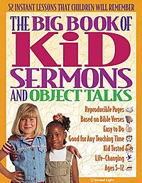 Big Book of Kid Sermons and Object Talks
