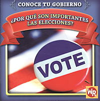 Por que son importantes las elecciones? Why Are Elections Important?