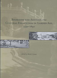 Bourgeois and Aristocratic Cultural Encounters in Garden Art, 1550-1850