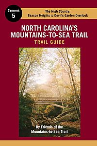 North Carolina's Mountains-To-Sea Trail Guide