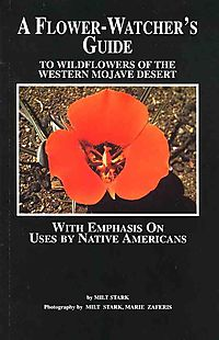 A Flower-Watcher's Guide to Wildflowers of the Western Mojave Desert