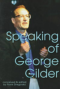 Speaking of George Gilder