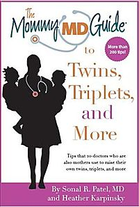 The Mommy MD Guide to Twins, Triplets and More