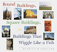 Round Buildings, Square Buildings & Buildings That Wiggle Like a Fish
