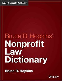 Bruce R. Hopkins' Nonprofit Law Dictionary