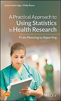 A Practical Guide to Statistics for Health Research