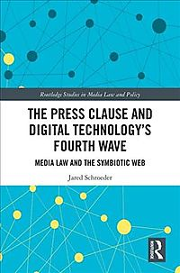 The Press Clause and Digital Technology's Fourth Wave