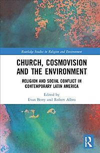 Church, Cosmovision and the Environment