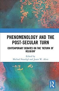 Phenomenology and the Post-secular Turn