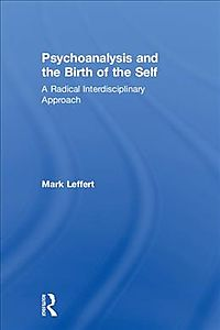 Psychoanalysis and the Birth of the Self