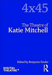 The Theatre of Katie Mitchell