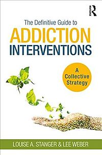 The Definitive Guide to Addiction Interventions