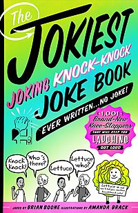 The Jokiest Joking Knock-Knock Joke Book Ever Written... No Joke!