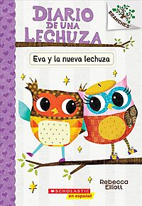 Eva y la nueva lechuza / Eva and the New Owl