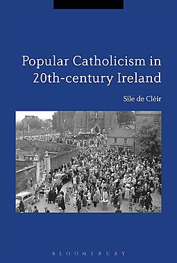 Popular Catholicism in 20th-Century Ireland