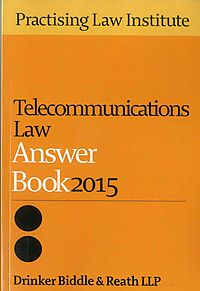 Telecommunications Law Answer Book 2015