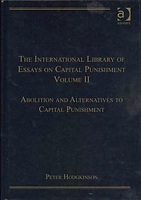 The International Library of Essays on Capital Punishment