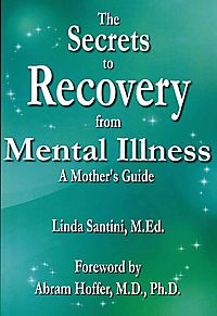 The Secrets to Recovery from Mental Illness