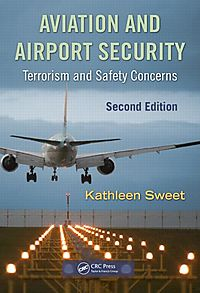 Aviation and Airport Security, Terrorism and Safety Concerns