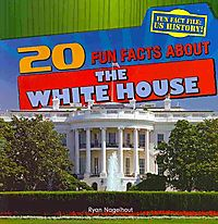 20 Fun Facts About the White House