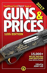 The Official Gun Digest Book of Guns & Prices 2017