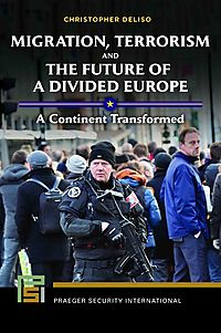 Migration, Terrorism and the Future of a Divided Europe