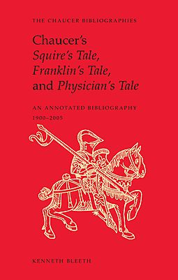 Chaucer's Squire's Tale, Franklin's Tale, and Physician's Tale