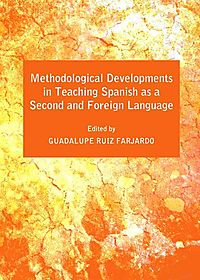 Methodological Developments in Teaching Spanish As a Second and Foreign Language