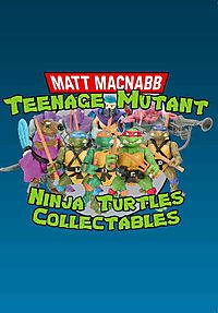 Teenage Mutant Ninja Turtles Collectables