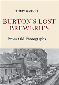 Burton's Lost Breweries from Old Photographs