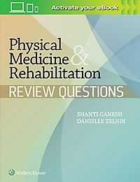 Physical Medicine & Rehabilitation Review Questions
