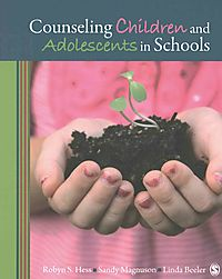 Counseling Children and Adolescents in Schools + Practice and Application Guide