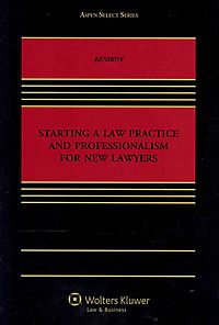 Starting a Law Practice and Professionalism for New Lawyers