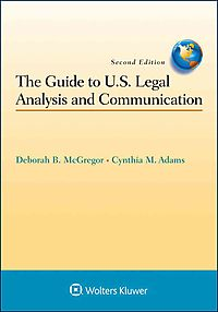 The Guide to U.s. Legal Analysis and Communication