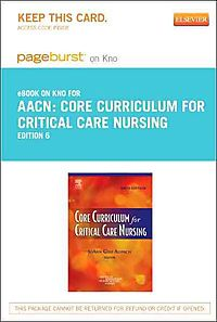 Core Curriculum for Critical Care Nursing - Pageburst E-book on Kno Retail Access Card