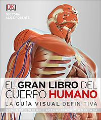 El Gran Libro del Cuerpo Humano/ The Great Book of the Human Body
