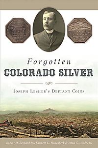Forgotten Colorado Silver
