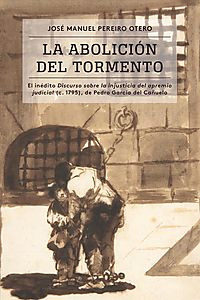 La abolici?n del tormento / The Abolition of the Torment