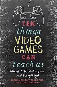 Ten Things Video Games Can Teach Us
